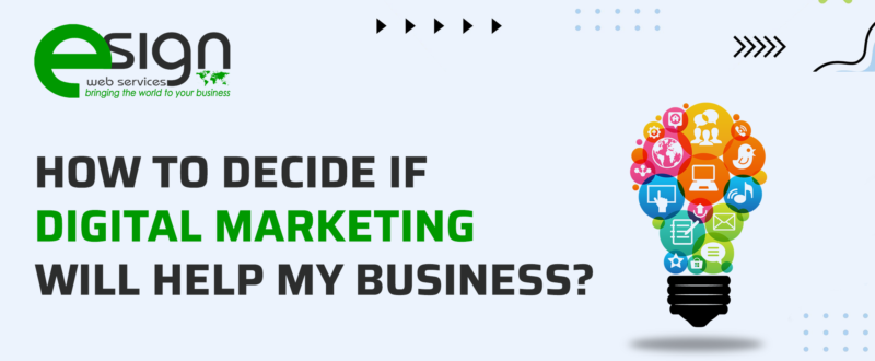 How to Decide if Digital Marketing Will Help My Business?