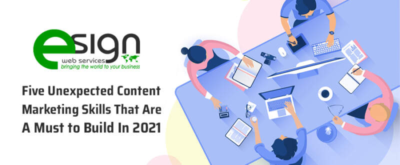 Top 5 Content Marketing Skills That Are a Must to Build in 2021