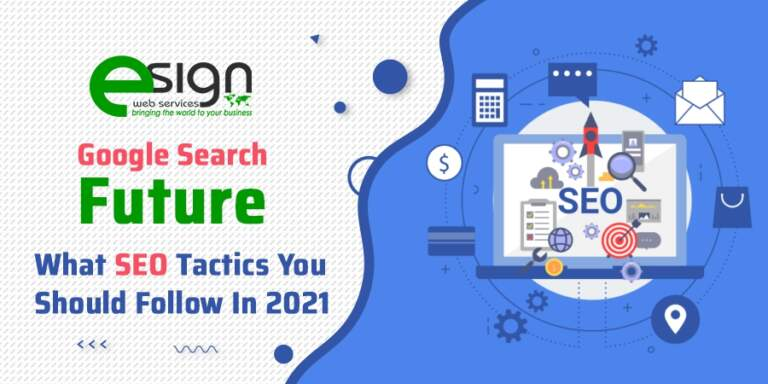 Google Search Future: What SEO Tactics You Should Follow in 2021